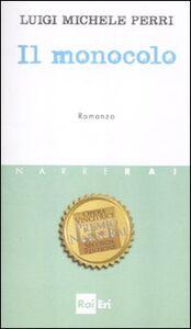 Libro Il monocolo Luigi M. Perri