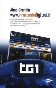 Foto Cover di Www.vi racconto il tg1.rai.it, Libro di Alma Grandin, edito da RAI-ERI