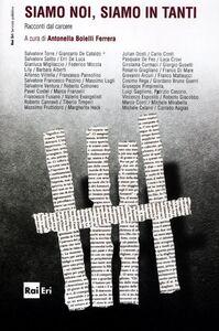 Foto Cover di Siamo noi, siamo in tanti. Racconti dal carcere, Libro di Ferrera, edito da RAI-ERI
