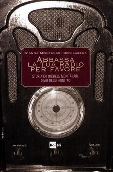 Abbassa la tua radio per favore. Storia di Michele Montanari, divo degli anni 40.pdf