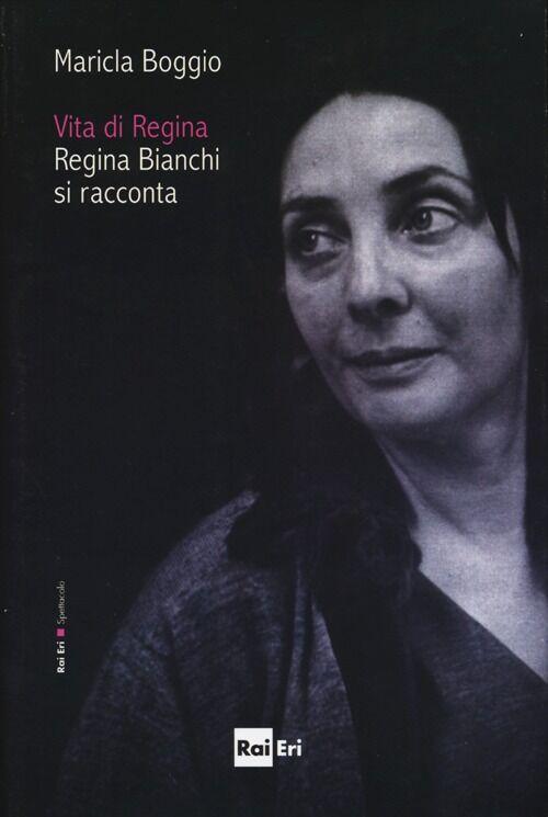 Vita di Regina. Regina Bianchi si racconta