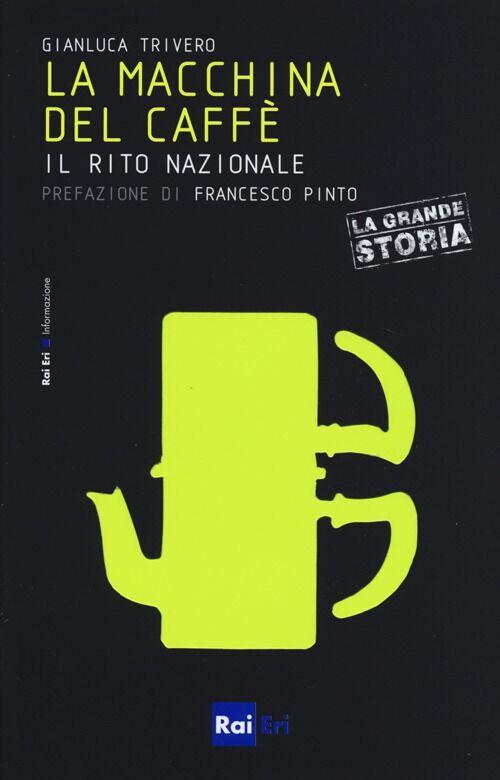 La macchina del caffè. Il rito nazionale