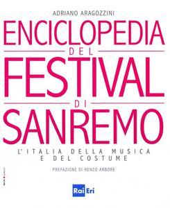 Enciclopedia del Festival di Sanremo. L'Italia della musica e del costume - Adriano Aragozzini - copertina