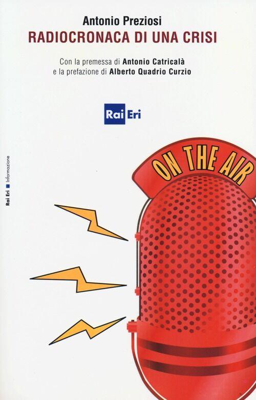 Radiocronaca di una crisi