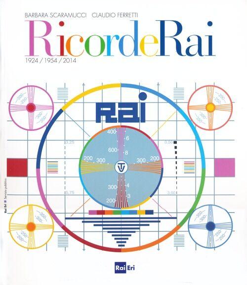 RicordeRai. 1924-1954-2014