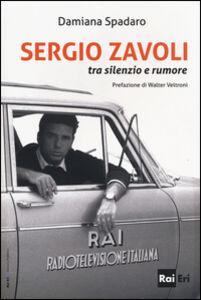 Libro Sergio Zavoli. Tra silenzio e rumore Damiana Spadaro