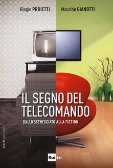 Il segno del telecomando - Biagio Proietti,Maurizio Gianotti - copertina