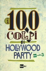 Libro i 100 colpi di Hollywood Party