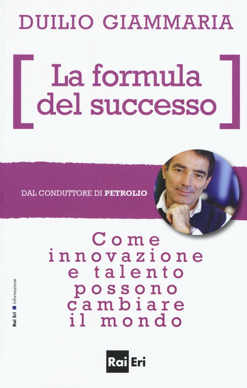 La formula del successo. Come innovazione e talento possono cambiare il mondo