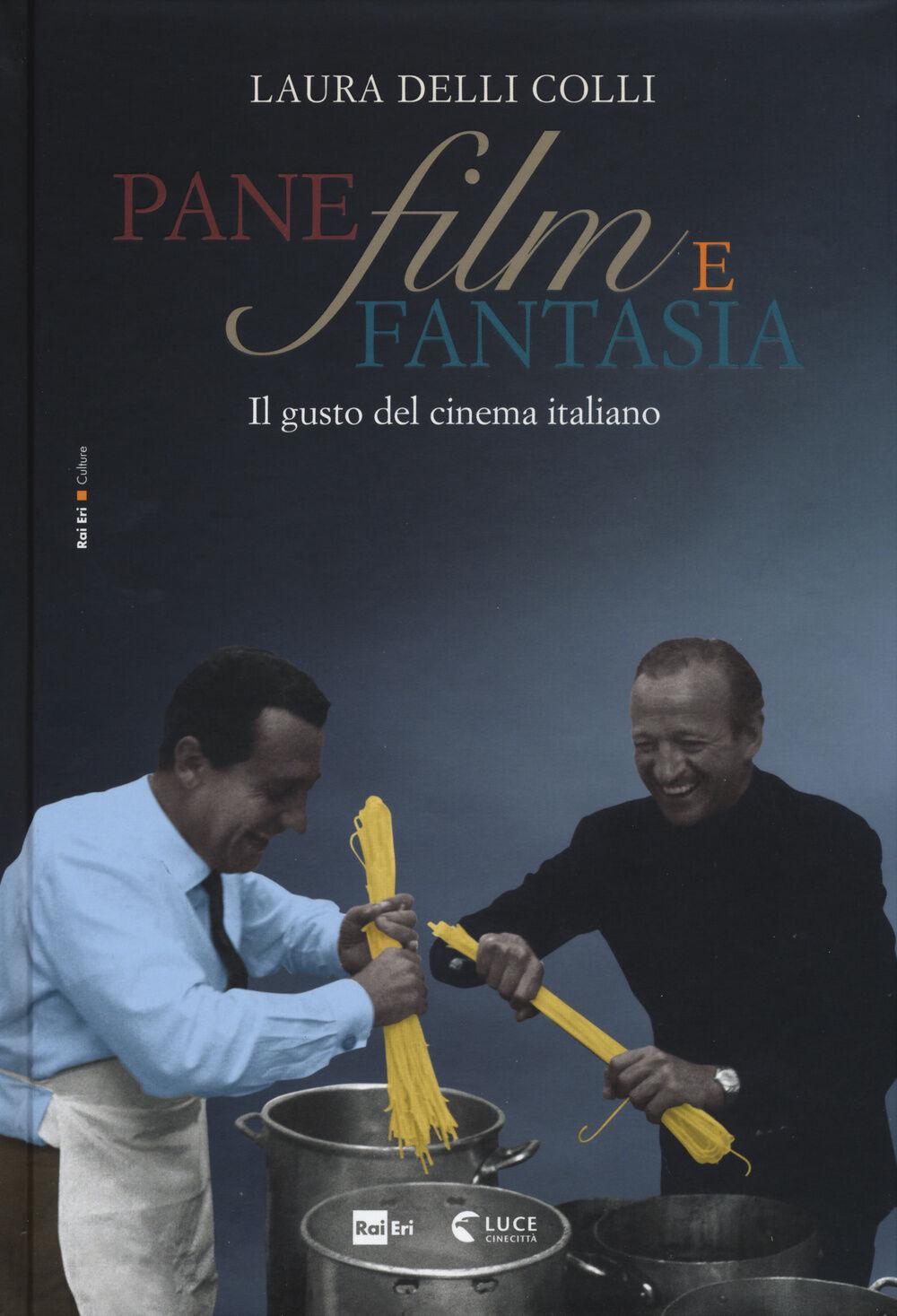 Pane, film e fantasia. Il gusto del cinema italiano