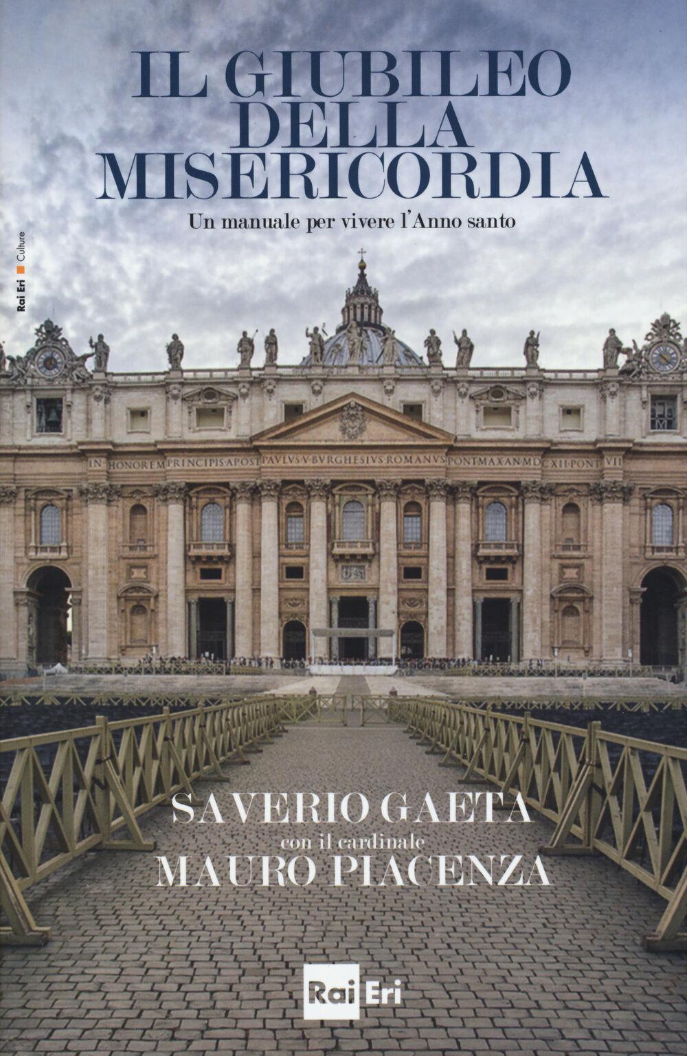 Il giubileo della misericordia. Un manuale per vivere l'anno santo