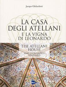Libro La casa degli Atellani e la vigna di Leonardo-The Atellani house and Leonardo's vineyard Jacopo Ghilardotti 0