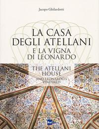 La La casa degli Atellani e la vigna di Leonardo-The Atellani house and Leonardo's vineyard. Ediz. illustrata - Ghilardotti Jacopo - wuz.it