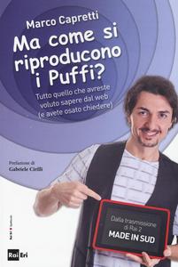 Libro Ma come si riproducono i puffi? Tutto quello che avreste voluto sapere dal web (e avete osato chiedere) Marco Capretti