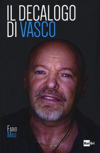 Foto Cover di Il decalogo di Vasco, Libro di Fabio Masi, edito da RAI-ERI 0