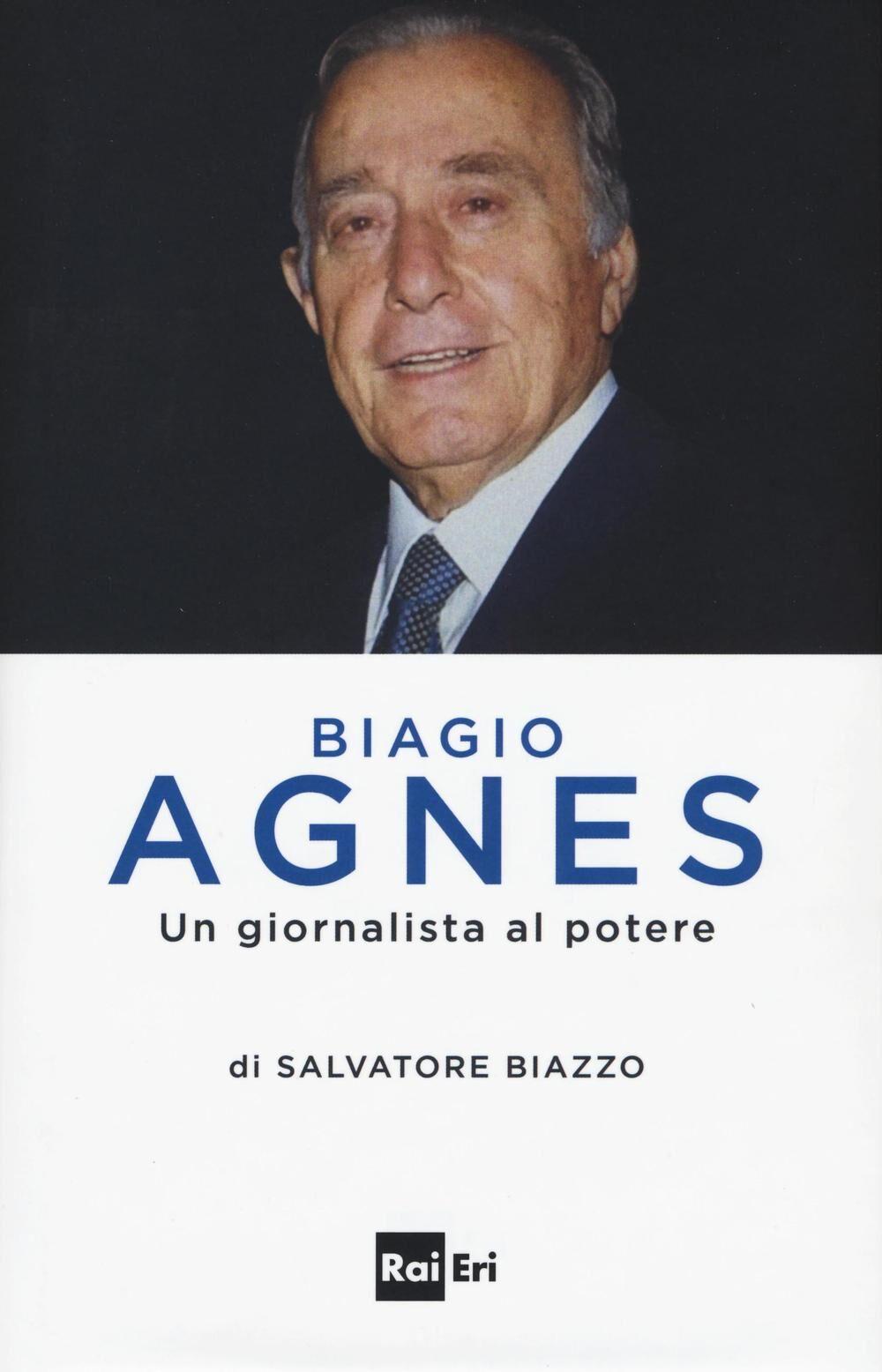 Biagio Agnes un giornalista al potere