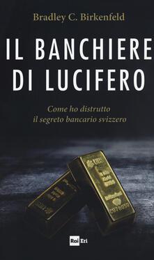 Listadelpopolo.it Il banchiere di Lucifero. Come ho distrutto il segreto bancario svizzero Image