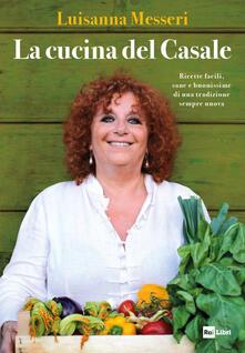 Voluntariadobaleares2014.es La cucina del casale. Ricette facili, sane e buonissime di una tradizione sempre nuova Image