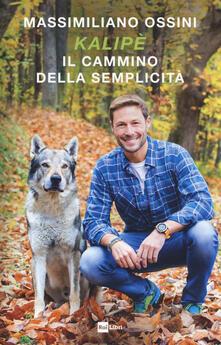 Kalipè. Il cammino della semplicità - Massimiliano Ossini - copertina