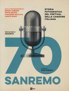 Libro 70 Sanremo. Storia fotografica del festival della canzone italiana. Ediz. illustrata
