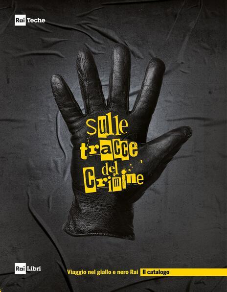 Sulle tracce del crimine. Viaggio nel Giallo e Nero Rai - Stefano Nespolesi - copertina