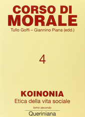 Corso di morale. Vol. 4: Koinonia. Etica della vita sociale (2).