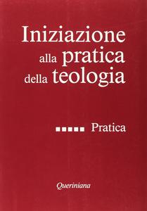 Libro Iniziazione alla pratica della teologia. Vol. 5: Pratica.
