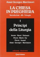 La Chiesa in preghiera. Vol. 1: Principi della liturgia.