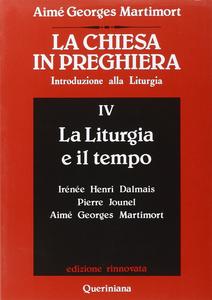 Libro La Chiesa in preghiera. Introduzione alla liturgia. Vol. 4: La liturgia e il tempo. Aimé-Georges Martimort