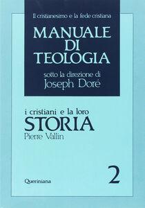 Libro Manuale di teologia. Vol. 2: I cristiani e la loro storia. Pierre Vallin