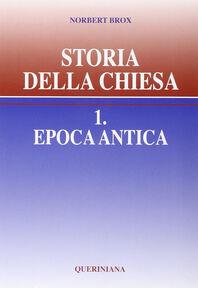 Storia della Chiesa. Vol. 1: Epoca antica.