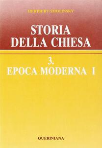 Storia della Chiesa. Vol. 3\1: Epoca moderna.