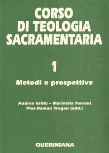 Corso di teologia sacramentaria. Vol. 1: Metodi e prospettive..pdf