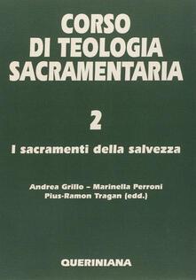 Listadelpopolo.it Corso di teologia sacramentaria. Vol. 2: I sacramenti della salvezza. Image
