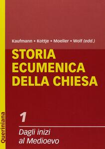 Libro Storia ecumenica della Chiesa. Vol. 1: Dagli inizi al Medioevo.