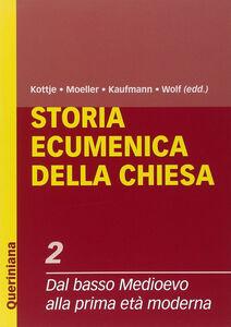 Foto Cover di Storia ecumenica della Chiesa. Vol. 2: Dal Basso Medioevo alla prima età moderna., Libro di  edito da Queriniana