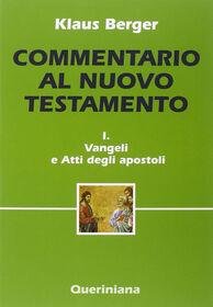 Commentario al Nuovo Testamento. Vol. 1: Vangeli e Atti degli apostoli.