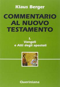 Libro Commentario al Nuovo Testamento. Vol. 1: Vangeli e Atti degli apostoli. Klaus Berger