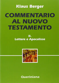 Commentario al Nuovo Testamento. Vol. 2: Lettere e scritti apocalittici.