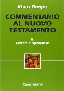 Foto Cover di Commentario al Nuovo Testamento. Vol. 2: Lettere e scritti apocalittici., Libro di Klaus Berger, edito da Queriniana