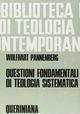 Questioni fondamentali di teologia sistematica. Raccolta di scritti