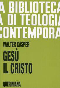 Libro Gesù il Cristo Walter Kasper