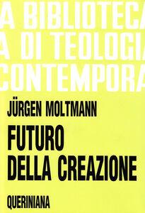 Libro Futuro della creazione Jürgen Moltmann