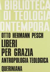Liberi per grazia. Antropologia teologica