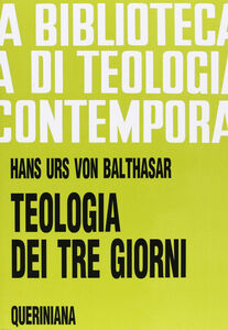 Foto Cover di Teologia dei tre giorni. Mysterium paschale, Libro di Hans U. von Balthasar, edito da Queriniana