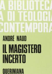 Libro Il magistero incerto André Naud