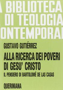 Alla ricerca dei poveri di Gesù Cristo. Il pensiero di Bartolomé de Las Casas