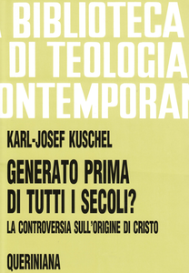 Libro Generato prima di tutti i secoli? La controversia sull'origine di Cristo Karl-Josef Kuschel