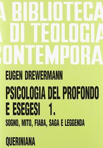 Psicologia del profondo e esegesi. Vol. 1: La verità delle forme. Sogno, mito, fiaba, saga e leggenda.