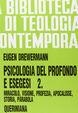 Psicologia del profondo e esegesi. Vol. 2: La verità delle opere e delle parole. Miracolo, visione, profezia, Apocalisse, storia, parabola.